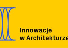 """Już dziś wieczorem gala konkursu """"Innowacje w Architekturze"""""""